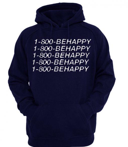 1-800-BEHAPPY Hoodie