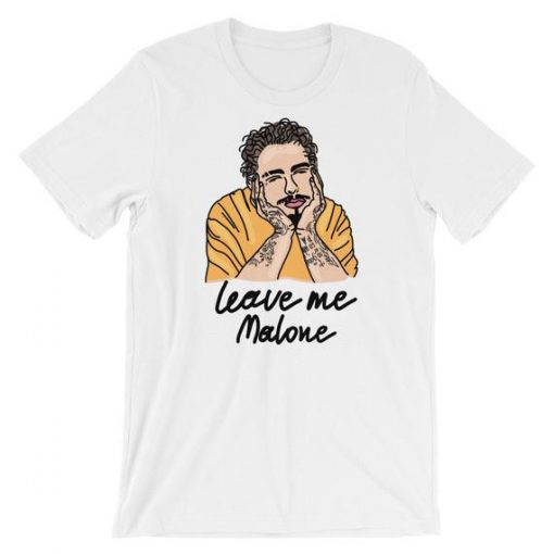 Leave Me Malone – Post Malone – Ivo Adventures Tshirt