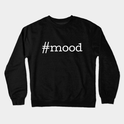 #Mood Crewneck Sweatshirt
