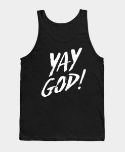 Yay God! Tank Top