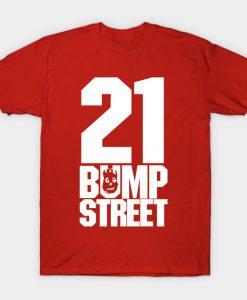 21 Bump Street T-Shirt